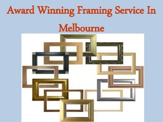Award Winning Framing Service In Melbourne