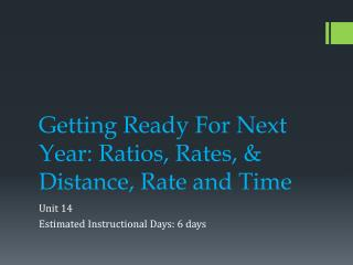 Getting Ready For Next Year: Ratios , Rates,  & Distance, Rate and Time