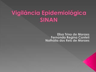 Vigil�ncia Epidemiol�gica   SINAN