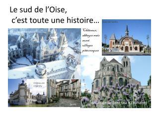 Le sud de l'Oise,  c'est toute une histoire…