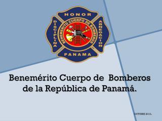 Benemérito Cuerpo de  Bomberos  de la República de Panamá.