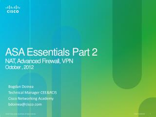 ASA Essentials Part 2 NAT, Advanced Firewall, VPN October , 2012