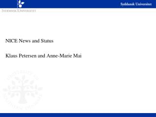 NICE News and Status Klaus Petersen and Anne-Marie Mai