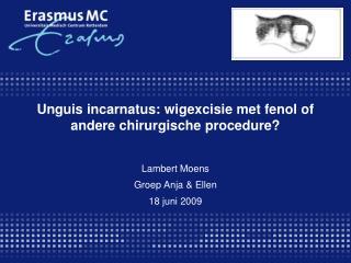 Unguis incarnatus: wigexcisie met fenol of andere chirurgische procedure