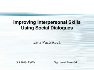 Improving Interpersonal Skills Using Social Dialogues