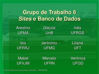 Grupo de Trabalho 6 Sites  e Banco de Dados