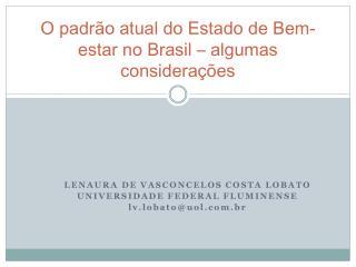 O padr�o atual do  Estado  de  Bem-estar  no  Brasil � algumas considera��es