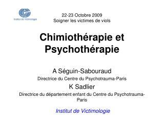 22-23 Octobre 2009 Soigner les victimes de viols