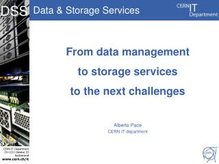 From data management  to storage services to the next challenges