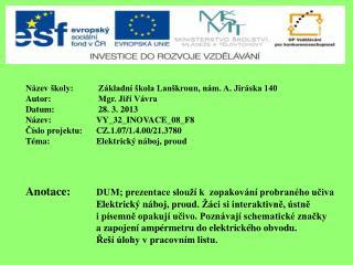Název školy: Základní škola Lanškroun, nám. A. Jiráska 140 Autor: Mgr. Jiří Vávra