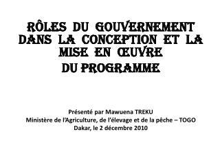 Rôles  du  gouvernement dans  la  conception  et  la mise  en  œuvre  du programme
