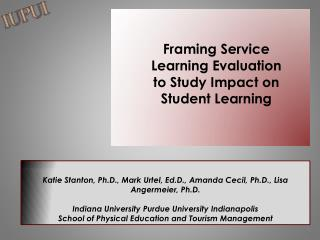 Framing Service Learning Evaluation to Study Impact on Student Learning