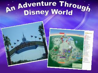 An Adventure Through  Disney World