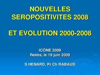 NOUVELLES SEROPOSITIVITES 2008  ET EVOLUTION 2000-2008