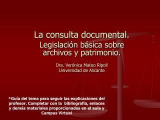 La consulta documental.  Legislación básica sobre archivos y patrimonio.