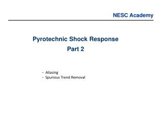 Pyrotechnic Shock Response Part 2