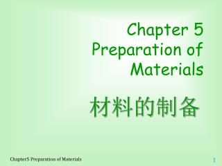Chapter 5 Preparation of Materials