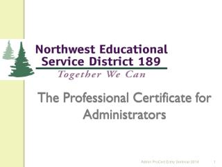 The Professional Certificate for Administrators