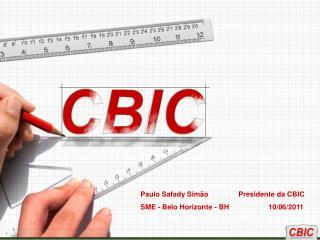 Paulo Safady  Sim�o   Presidente  da  CBIC  SME - Belo Horizonte - BH   10/06/2011