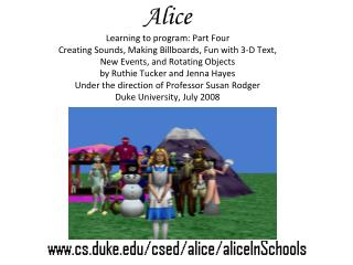 Alice Learning to program: Part Four Creating Sounds, Making Billboards, Fun with 3-D Text,  New Events, and Rotating Ob