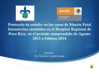 Presenta: Dr. Guerrero Cedeño Rafael