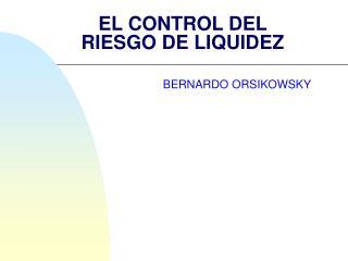 EL CONTROL DEL RIESGO DE LIQUIDEZ