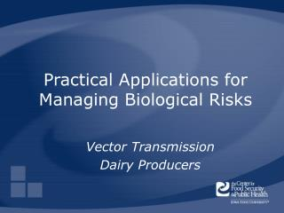 Practical Applications for Managing Biological Risks