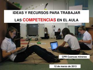 IDEAS Y RECURSOS PARA TRABAJAR  LAS  COMPETENCIAS EN EL AULA