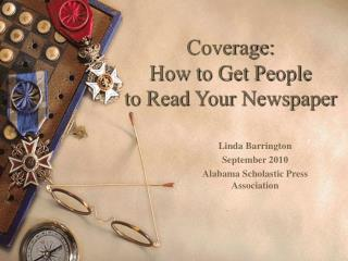 Coverage:  How to Get People  to Read Your Newspaper