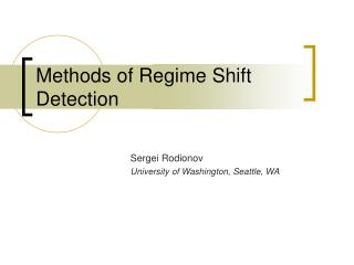 Methods of Regime Shift Detection