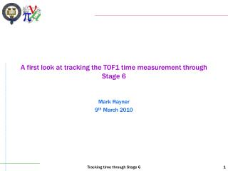A first look at tracking the TOF1 time measurement through Stage 6