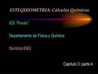 ESTEQUIOMETRIA: Cálculos Químicos
