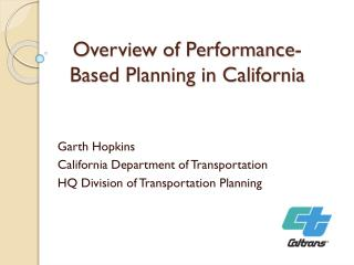 Overview of Performance-Based Planning  in  California