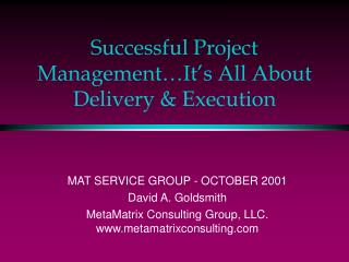 Successful Project Management…It's All About Delivery & Execution