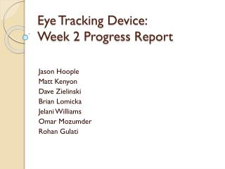 Eye Tracking Device: Week 2 Progress Report
