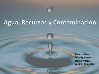 Agua, Recursos y Contaminación