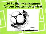 20 Fu ball-Karikaturen  f r den Deutsch-Unterricht