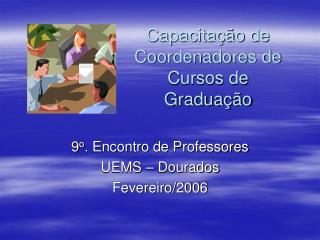 Capacita��o de Coordenadores de Cursos de Gradua��o