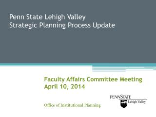 Penn State Lehigh Valley  Strategic Planning Process Update