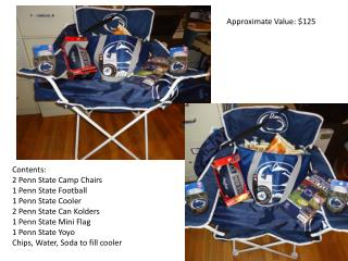 Contents: 2 Penn State Camp Chairs 1 Penn State Football 1 Penn State Cooler