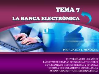 TEMA 7  LA BANCA ELECTR NICA