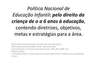 Brasil . Minist�rio da Educa��o. Secretaria de Educa��o B�sica.