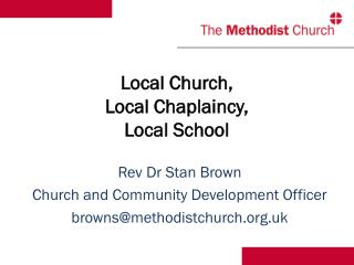 Local Church,  Local Chaplaincy,  Local School