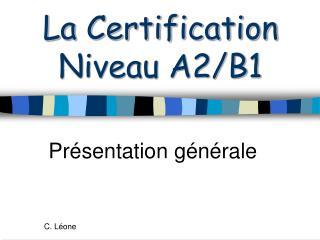 La Certification Niveau A2