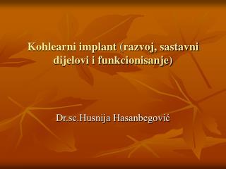 Kohlearni implant (razvoj, sastavni dijelovi i funkcionisanje)