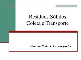 Resíduos Sólidos  Coleta e Transporte