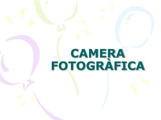 CAMERA FOTOGRÀFICA