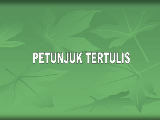 PETUNJUK TERTULIS