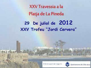 XXV Travessia a la Platja de La Pineda