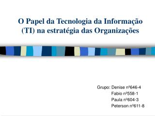 O Papel da Tecnologia da Informação (TI) na estratégia das Organizações